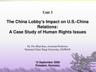 Unit 3 The China Lobby's Impact on U.S.-China Relations: A Case Study of Human Rights Issues