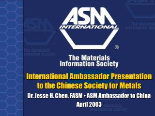 International Ambassador Presentation  to the Chinese Society for Metals