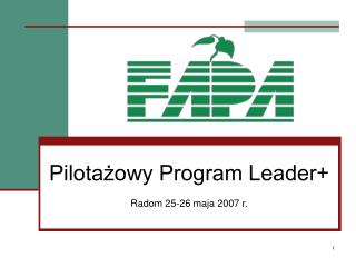 Pilotażowy Program Leader+ Radom 25-26 maja 2007 r.