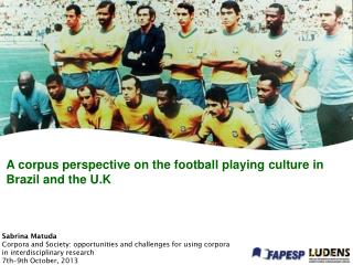 A corpus perspective on the football playing culture in Brazil and the U.K