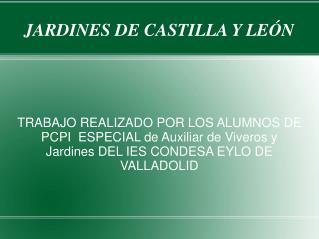 JARDINES DE CASTILLA Y LEÓN