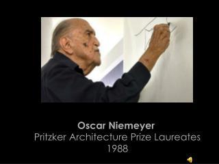 Oscar Niemeyer Pritzker Architecture Prize Laureates  1988