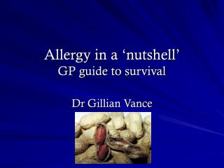 Allergy in a  nutshell  GP guide to survival