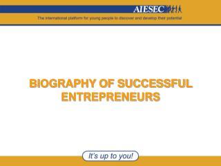 BIOGRAPHY OF SUCCESSFUL ENTREPRENEURS