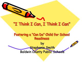 """""""I Think I Can, I Think I Can"""" Fostering a """"Can Do"""" Child for School Readiness"""
