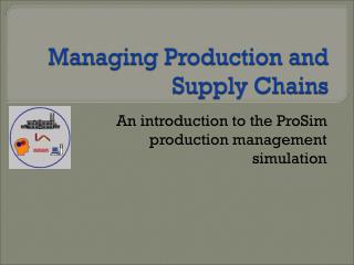 Managing Production and Supply Chains