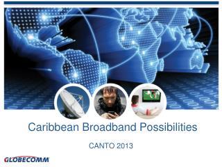 Caribbean Broadband Possibilities