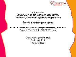 Cilji organizacije VI. EYOF 2003