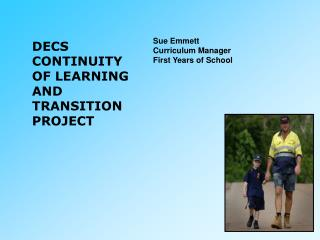 DECS CONTINUITY  OF LEARNING  AND  TRANSITION PROJECT