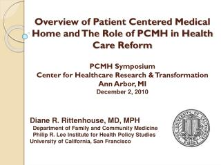 Overview of Patient Centered Medical Home and The Role of PCMH in Health Care Reform