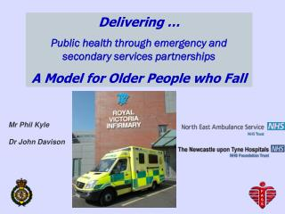 Delivering …  Public health through emergency and secondary services partnerships