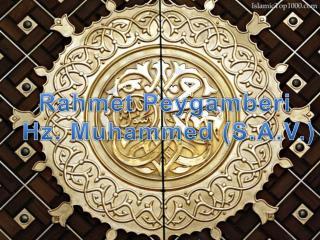 Rahmet Peygamberi  Hz. Muhammed (S.A.V.)