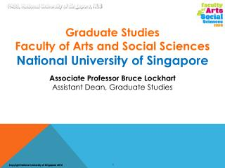 Graduate Studies Faculty of Arts and Social Sciences  National University of Singapore