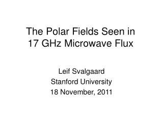 The Polar Fields Seen in 17 GHz Microwave Flux