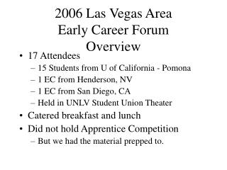 2006 Las Vegas Area Early Career Forum Overview