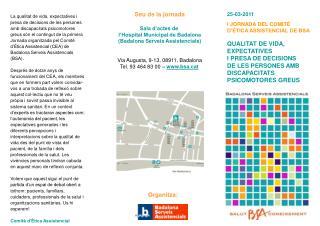 25-03-2011 I JORNADA DEL COMITÈ  D'ÈTICA ASSISTENCIAL DE BSA QUALITAT DE VIDA,  EXPECTATIVES