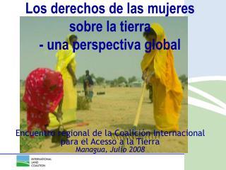 Los derechos de las mujeres sobre la tierra  - una perspectiva global