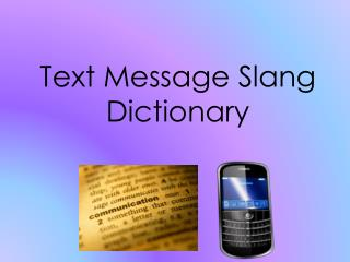 Text Message Slang Dictionary