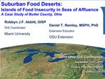 Suburban Food Deserts: Islands of Food Insecurity in Seas of Affluence A Case Study of Butler County, Ohio