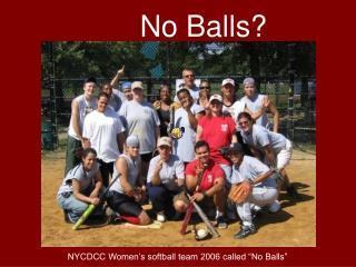 No Balls?
