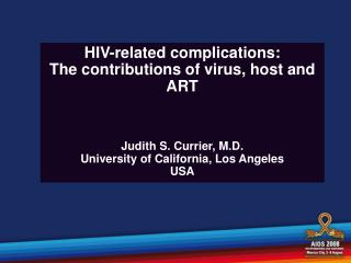 HIV-related complications: The contributions of virus, host and ART