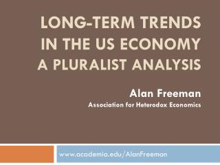 Long-term Trends  in the US Economy A pluralist analysis