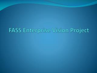 FASS Enterprise Vision Project