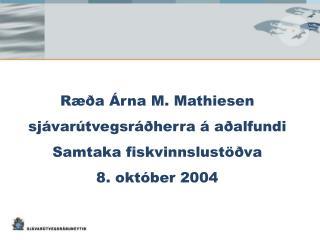 Ræða Árna M. Mathiesen sjávarútvegsráðherra á aðalfundi Samtaka fiskvinnslustöðva  8. október 2004