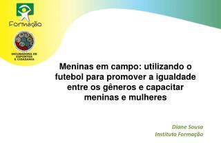Diane Sousa Instituto Formação