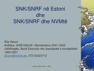 SNK / SNRF në  Estoni dhe SNK / SNRF dhe NVMtë