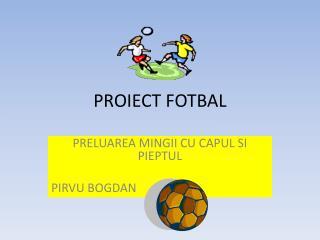 PROIECT FOTBAL