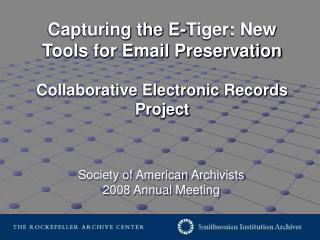 Capturing the E-Tiger - New Tools for Email Preservation