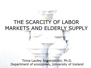THE SCARCITY OF LABOR MARKETS AND ELDERLY SUPPLY