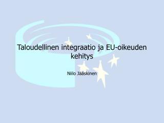 Taloudellinen integraatio ja EU-oikeuden kehitys