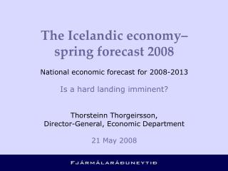The Icelandic economy– spring forecast 2008 National economic forecast for 2008-2013