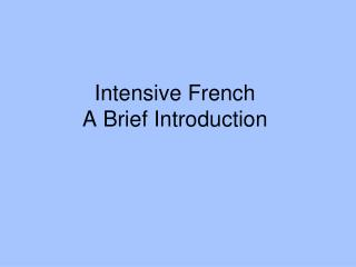 Intensive French A Brief Introduction