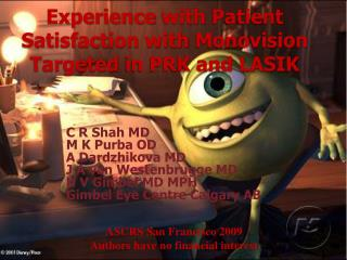 Experience with Patient Satisfaction with Monovision Targeted in PRK and LASIK