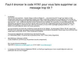 Faut-il énoncer le code H1N1 pour vous faire supprimer ce message trop tôt ?
