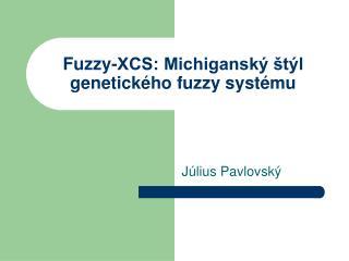 Fuzzy-XCS: Michiganský štýl genetického fuzzy systému
