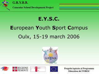E.Y.S.C. E uropean  Y outh  S port  C ampus Oulx, 15-19 march 2006
