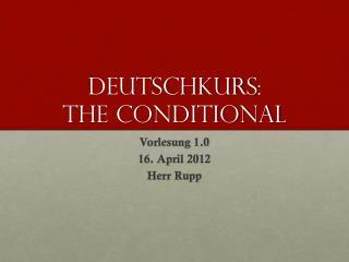DeutschKurs :  The Conditional