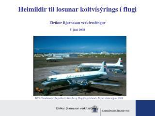 Heimildir til losunar koltvísýrings í flugi Eiríkur Bjarnason verkfræðingur 5. júní 2008