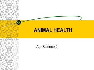 Animal Health: Signs of Disease and Disease Prevention