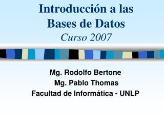Introducci n a las Bases de Datos Curso 2007