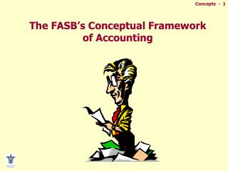 The FASB�s Conceptual Framework of Accounting