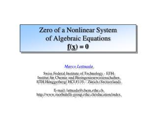 Zero of a Nonlinear System  of Algebraic Equations f ( x ) = 0