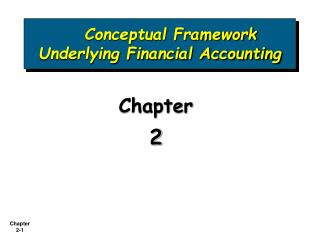 Conceptual Framework Underlying Financial Accounting