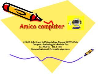 Amico computer