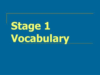 Stage 1 Vocabulary