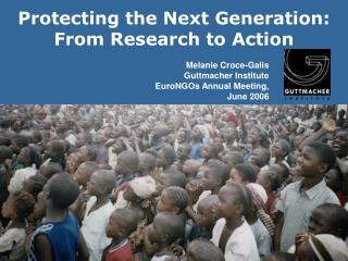 Protecting the Next Generation: From Research to Action